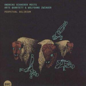 Perpetual Delirium -Andreas Schärer meets ARTE Quartett & Wolfgang Zwiauer
