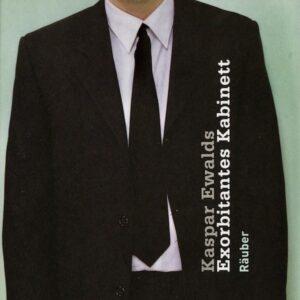 Räuber - Kaspar Ewalds Exorbitantes Kabinett