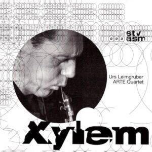 Xylem - Urs Leimgruber & ARTE Quartett